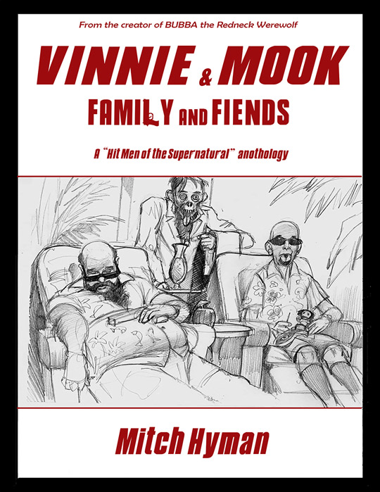 "Vinnie & Mook – Family and Fiends: A ""Hitmen of the Supernatural"" Anthology © Mitch Hyman"