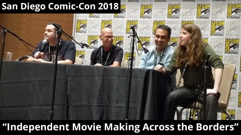 """Independent Movie Making Across the Borders"" panel at San Diego Comic-Con 2018"